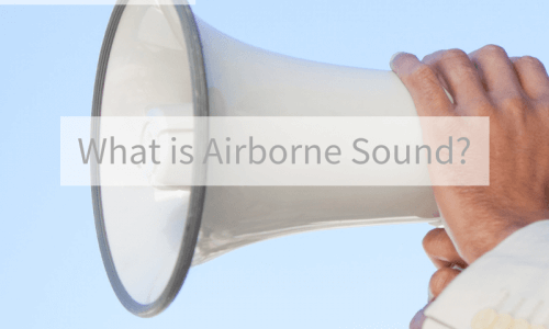 What is Airborne Sound?