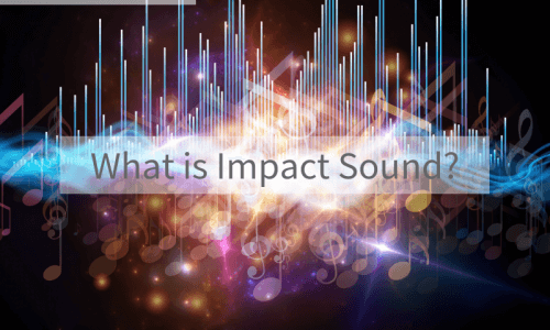 What is Impact Sound?