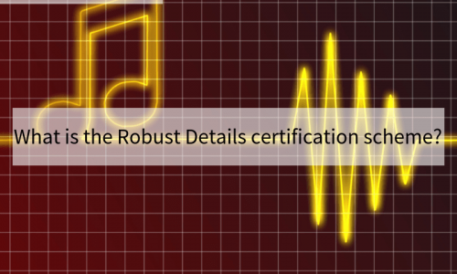 What is the Robust Details certification scheme?