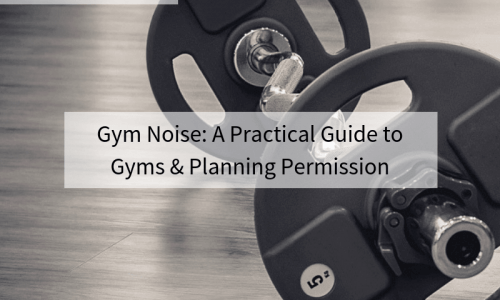 Gym Noise: A Practical Guide to Gyms & Planning Permission