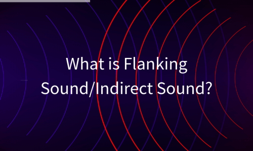 What is Flanking Sound/Indirect Sound?